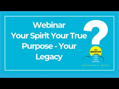 The Question webinar series - Your Spirit Your True Purpose Your Legacy