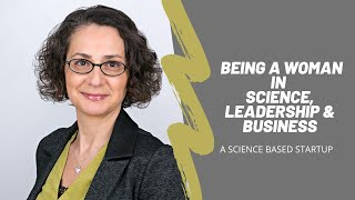 Being A Woman In: STEM, Science, Leadership & Business