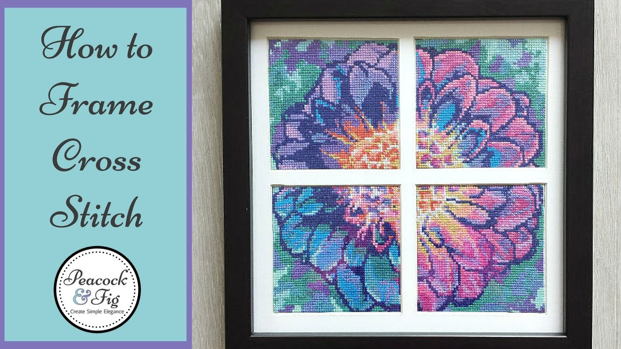 Framing cross stitch and embroidery projects: how to frame ...