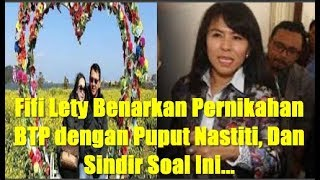 Fifi Lety Benarkan Pernikahan BTP dengan Puput Nastiti, Dan Sindir Soal Ini