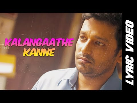 Kalangaathe Kanne Song Lyrics From Kurangu Bommai