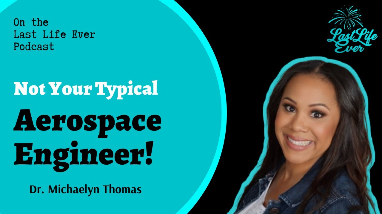 Not your Typical Aerospace Engineer- Aerospace Women with Michaelyn Thomas