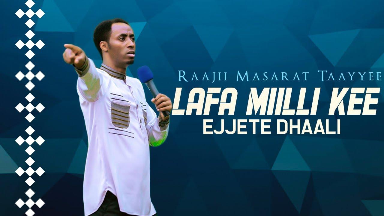 Download Lafa Milli Kee Ejjete Dhaali || Raajii Masarat Taayyee || ARARA TV WORLD WIDE