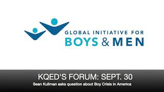 KQED'S FORUM: Sean Kullman asks question about Boy Crisis