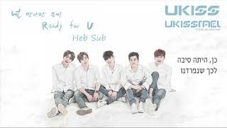 Ready For U / U-KISS - HEB SUB