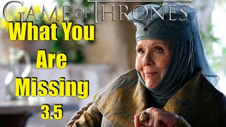 Game of Thrones: What You Are Missing 3.5