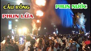 HỐT HOẢNG Khi Xem Cầu Rồng Phun Lửa Phun Nước - Danang Dragon Bridge Breathing Fire, Water