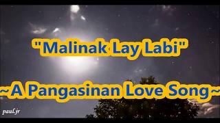 """Malinak Lay Labi"" - A Pangasinan Love Song - LYRICS Song Video"