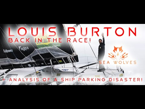 Sea Wolves - Vendee Globe 2020 report - Louis Burton back in action! Boat parking disaster analysis!