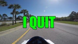 I Quit...