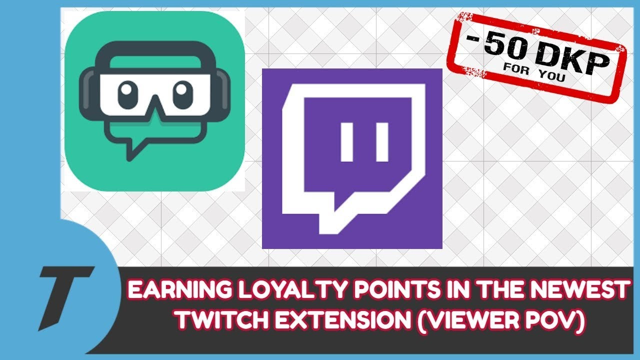 How To Earn Loyalty Points With The Newest Twitch Extension + More!!