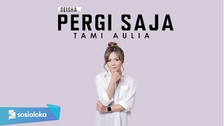 Download Mp3 Tami Aulia - Pergi Saja