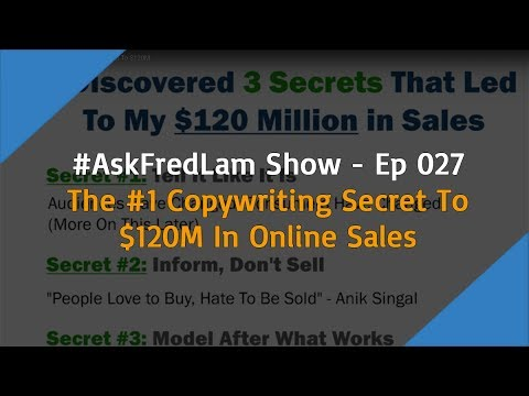 #AskFredLam Show – Episode 27 | The #1 Copywriting Secret To $120M