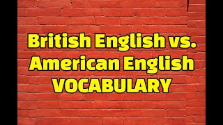 British English vs. American English Vocabulary Words
