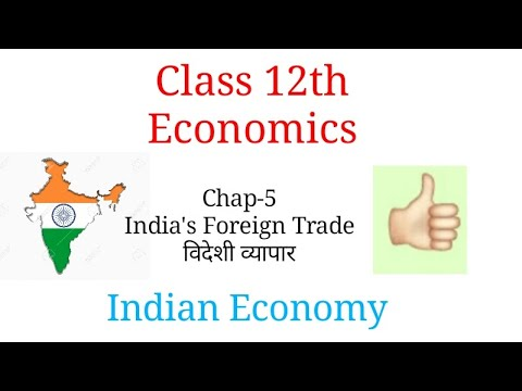 Chap - 5 (India Foreign Trade) Economics 11th Class