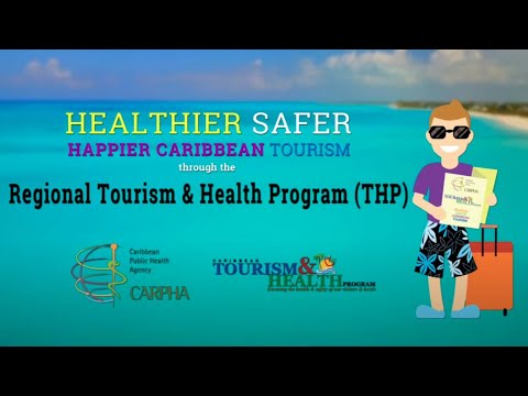CARPHA Tourism and Health Program (THP): Ensuring the health & safety of our visitors & locals