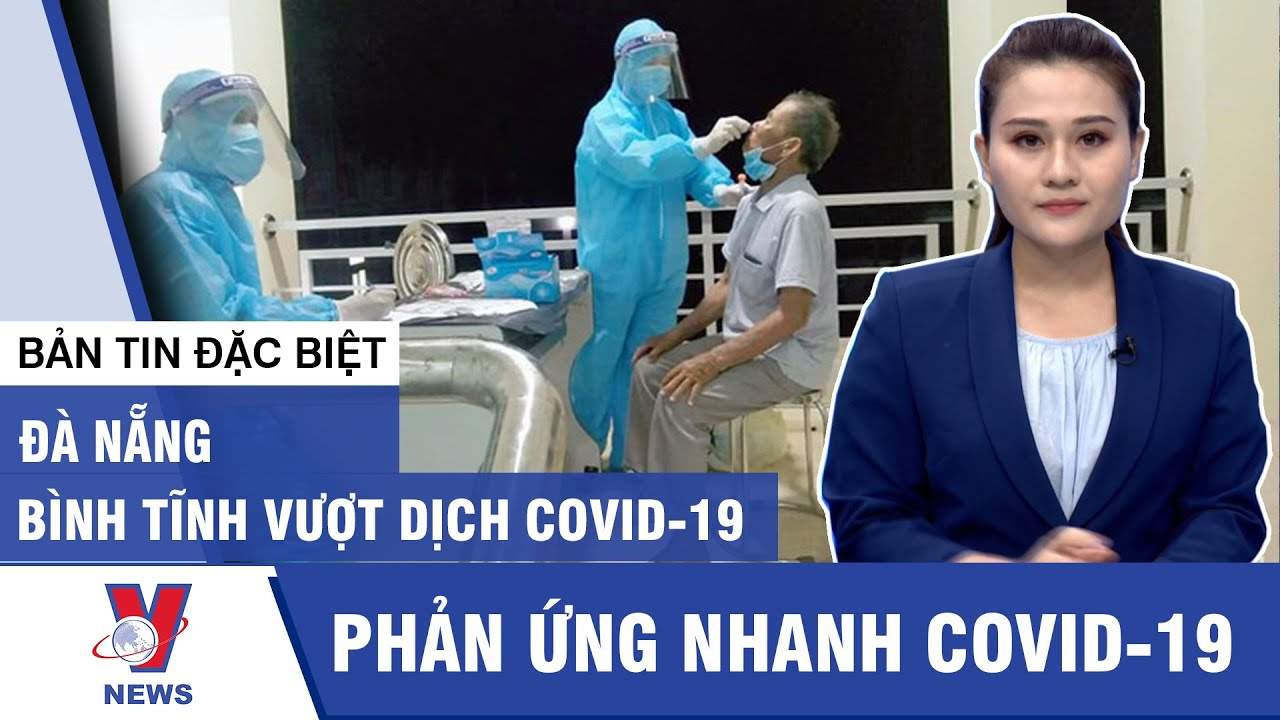 PHẢN ỨNG NHANH COVID-19 - Bản tin đặc biệt cập nhật nóng dịch Covid-19 hôm nay 30/07