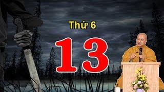 Thứ 6 ngày 13 có thật sự đáng sợ như lời đồn - Thầy Thích Pháp hòa giảng