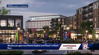 Westbrook approves Market Basket and Phase 1 of Rock Row