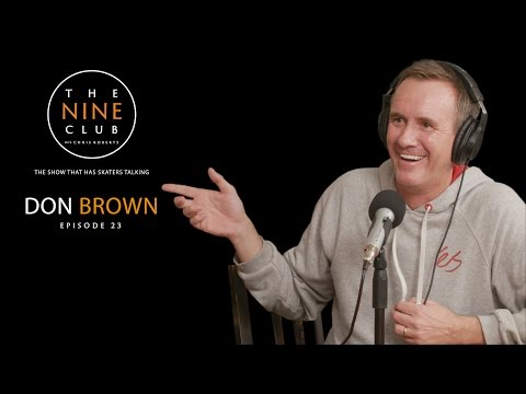 Don Brown | The Nine Club With Chris Roberts - Episode 23