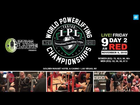Day 2 - Red Platform   IPL Drug Tested World Powerlifting Championships