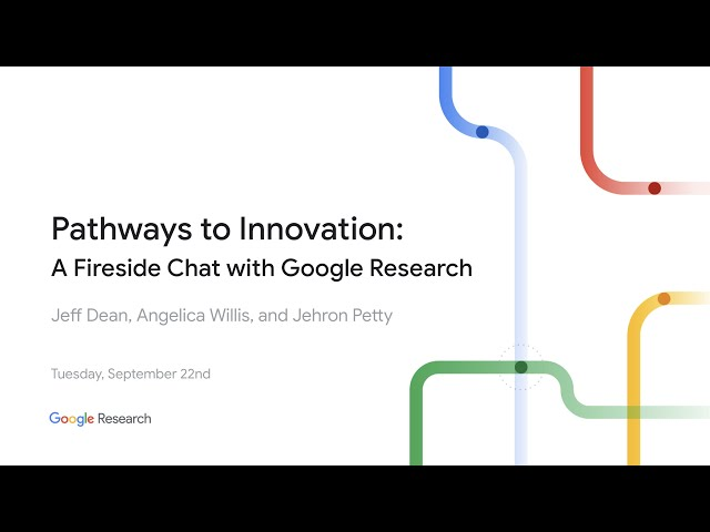 Pathways to Innovation: A Fireside Chat with Google Research