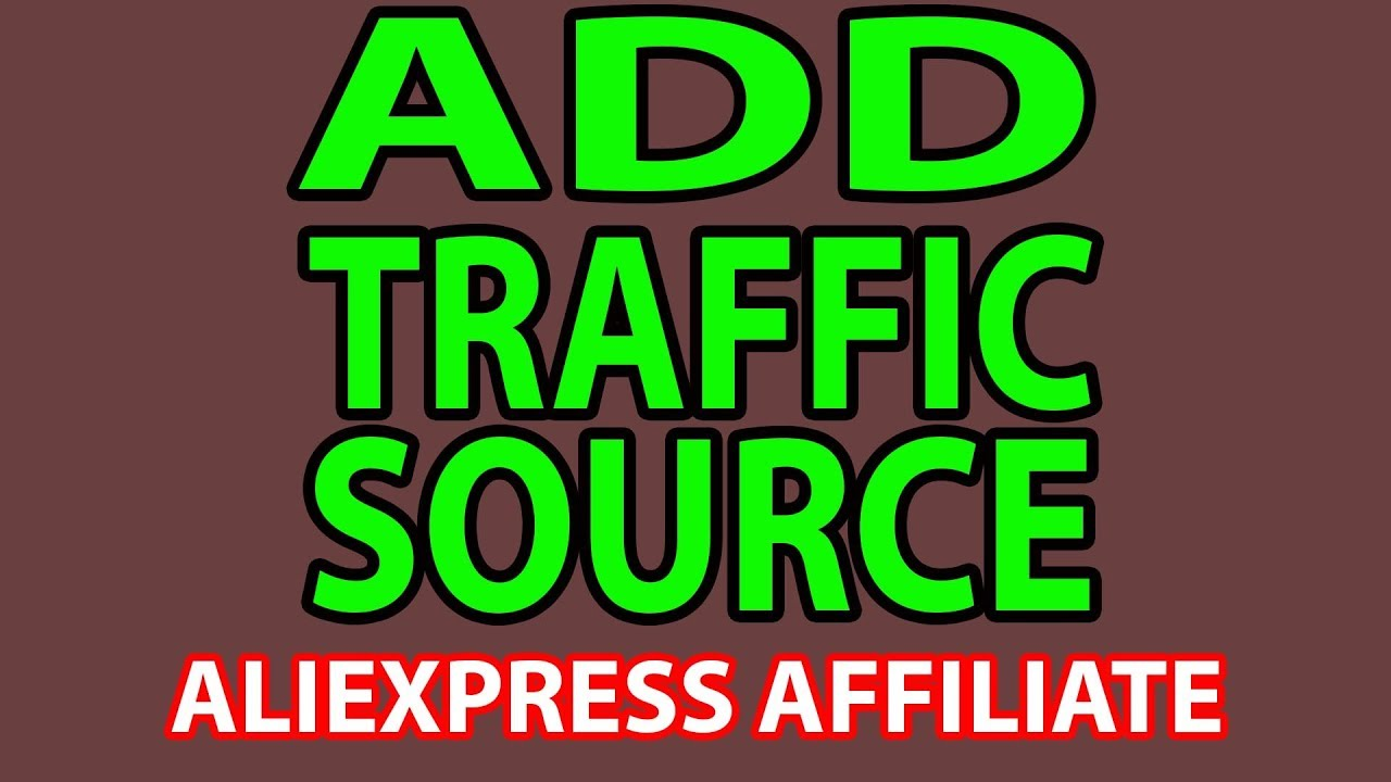 How to add traffic source at EPN - Aliexpress affiliate program