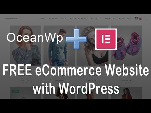 how-to-create-a-free-ecommerce-website-with-wordpress---oceanwp-theme-tutorial-with-elementor