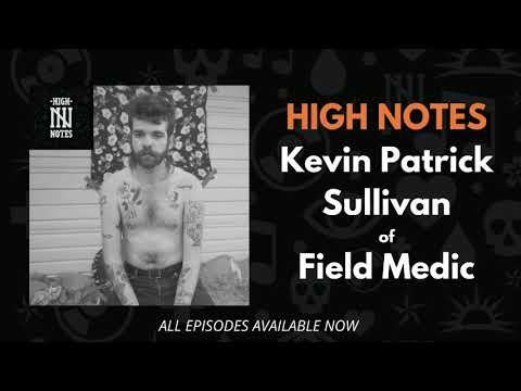 High Notes: Kevin Patrick Sullivan (Field Medic)
