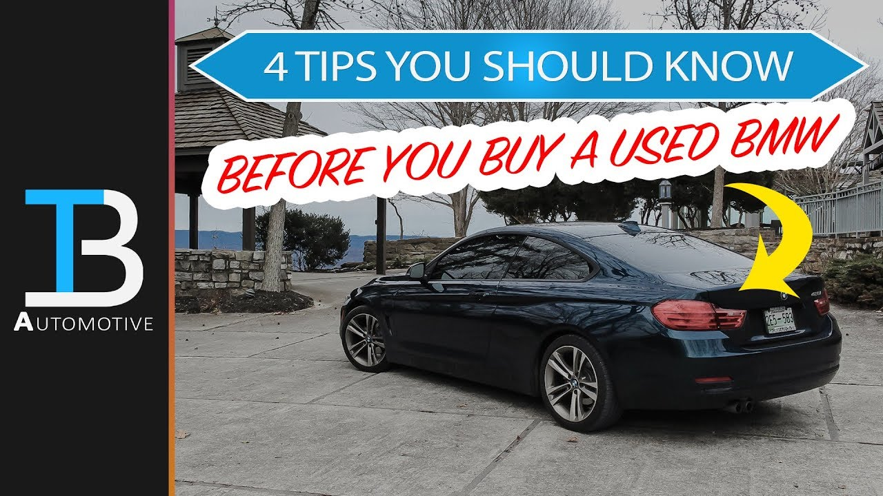 4 Tips You Need To Know Before Buying A Bmw Advice For Buying A Used Bmw Youtube