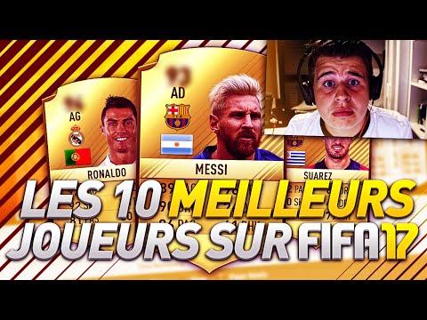 LES 10 MEILLEURS JOUEURS SUR FIFA 17