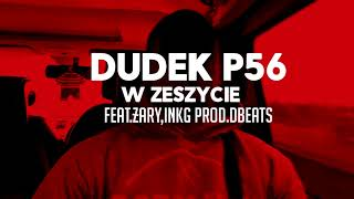 05.DUDEK P56 - W ZESZYCIE   FEAT.ŻARY JLB ,INKG  PROD.DB BEATS (MY TAPE D12)