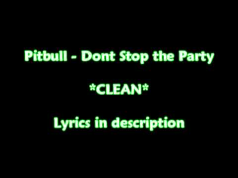 Pitbull - Don't Stop the Party *CLEAN*