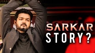 SARKAR Storyline Revealed ? | Vijay