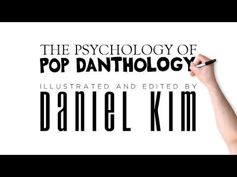 The Psychology of Pop Danthology ✎ Daniel Kim