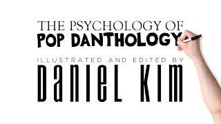 """The Psychology of Pop Danthology"" ✎ Daniel Kim"