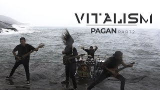 VITALISM | PAGAN PART II | OFFICIAL MUSIC VIDEO
