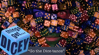 "Go The Dice-tance -- An Ode To Pushing Your Luck | Things Get Dicey! (""Go The Distance"" Parody)"