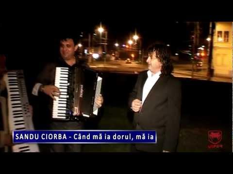 Sandu Ciorba - Cand ma ia dorul, ma ia