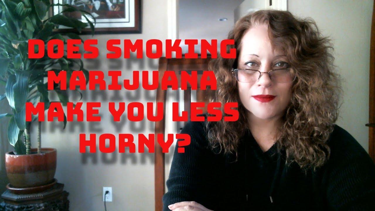 Does smoking weed make you horny