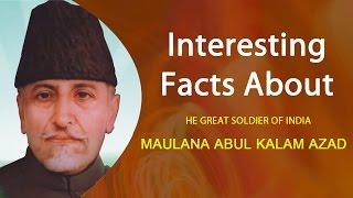 Interesting facts about Maulana Abul Kalam Azad