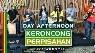 Keroncong Perpisahan - Day Afternoon (live Akustik)