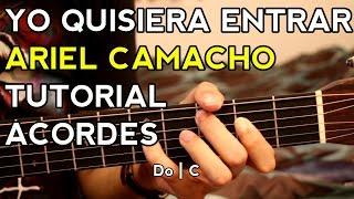 Yo Quisiera Entrar - Ariel Camacho - Tutorial - Acordes - Como tocar en Guitarra