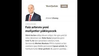 Ahmet Ulusoy - Faiz artırımı yeni maliyetler yükleyecek