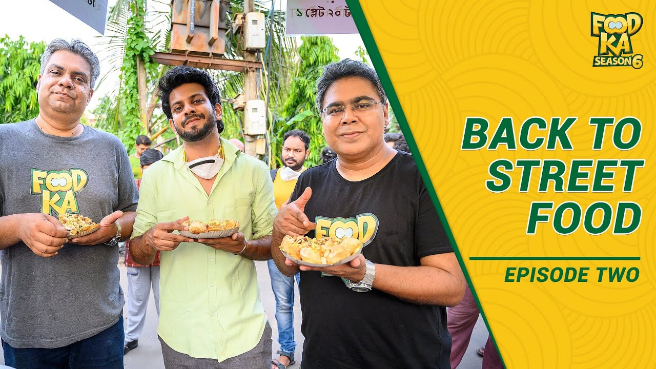 Back to Street Food with Foodka & The Lazybong | Season 6 | Episode 04 | Mir | Indrajit Lahiri 😍😍😍