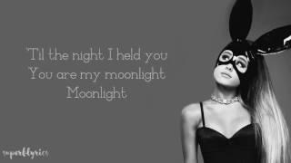 Ariana Grande - Moonlight (Lyrics)