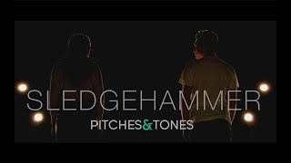 Sledgehammer - Pitches & Tones (Official Music Video)