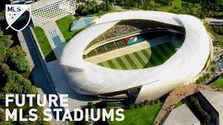 Future MLS Stadiums