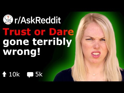 Truth Or Dare Gone Wrong! (Reddit Stories r/AskReddit)