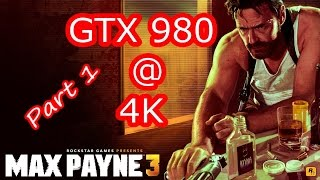 Max Payne 3 Pc Gameplay 4K GTX 980 FPS Performance Test Part 1 Of 2